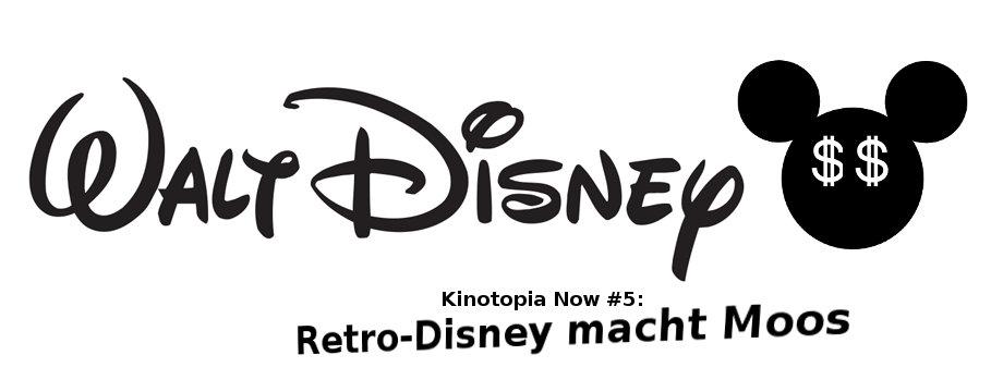Kinotopia Now #5: Retro-Disney macht Moos