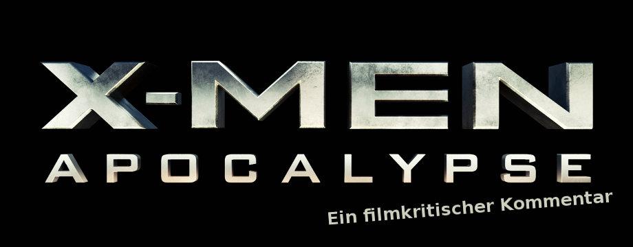 X-MEN: APOCALYPSE (2016) – Ein Nachtrag